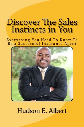 Read Online Discover The Sales Instincts in You: Everything You Need To Know To Be a Successful Insurance Agent pdf