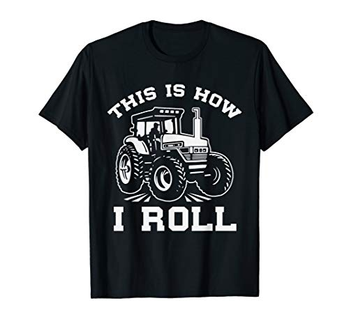 This Is How I Roll Farming Tractor Funny Gift T-Shirt ()