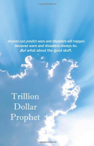 Trillion Dollar Prophet
