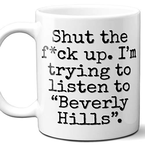 "Beverly Hills Song Gift Coffee Mug. Funny Parody Lover Fan""Shut Up I\'m Trying To Listen\"". Poster, Memorabilia, Birthday, Christmas, Father\'s Day, Mother\'s Day. 11 oz."