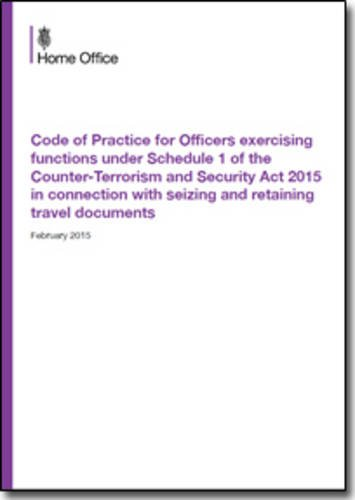 Download Code of practice for officers exercising functions under schedule 1 of the Counter-Terrorism and Security Act 2015 in connection with seizing and retaining travel documents PDF