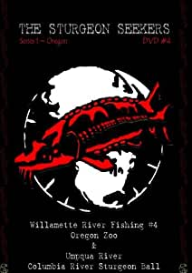 The Sturgeon Seekers DVD#4 - Willamette Fishing - Oregon Zoo - Umpqua River & Sturgeon Ball/Swirl