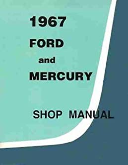 1967 ford and mercury shop manual ford motor co amazon com books rh amazon com 1967 ford mustang shop manual pdf 1967 ford truck shop manual