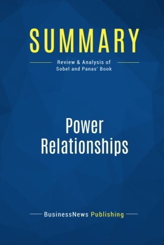Read Online Summary: Power Relationships: Review and Analysis of Sobel and Panas' Book pdf