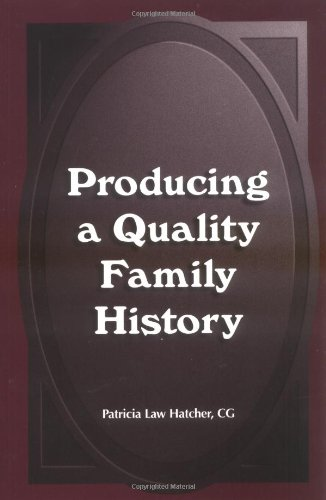 producing a quality family history patricia law hatcher