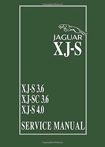 jaguar xj s xj s 3 6 xj sc 3 6 xj s 4 0 service manual rh amazon com