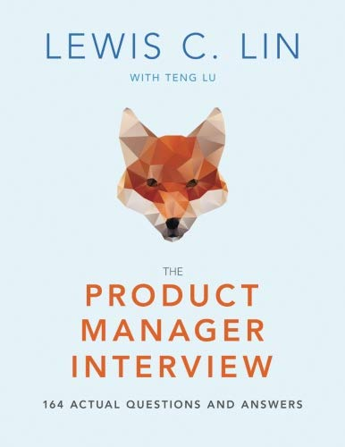 The Product Manager Interview: 164 Actual Questions and Answers (Best Questions To Ask In A Job Interview)
