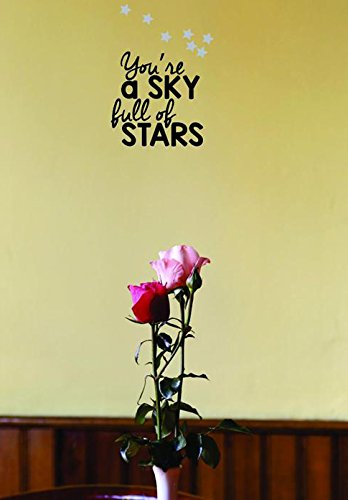 Black Design with Vinyl Moti 1682 1 Youre A Sky Full of Stars Text Lettering Inspirational Life Quote Peel /& Stick Wall Sticker Decal 10 x 20