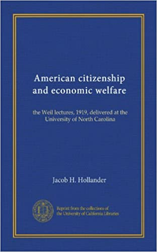 Lire de nouveaux livres gratuitement en ligne sans téléchargement American citizenship and economic welfare: the Weil lectures, 1919, delivered at the University of North Carolina B006CBCS5G (French Edition) PDF PDB CHM