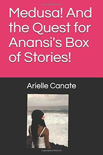 Medusa! And the Quest for Anansi's Box of Stories!
