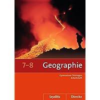 Diercke / Seydlitz Geographie: Seydlitz / Diercke Geographie - Ausgabe 2012 für die Sekundarstufe I in Thüringen: Arbeitsheft 7 / 8