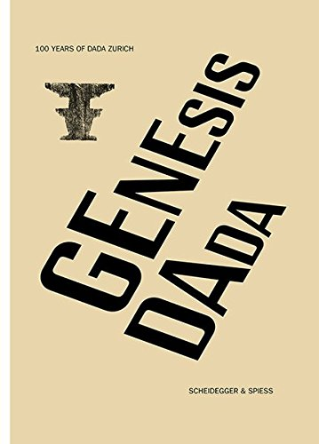 Read Online Genesis Dada: 100 Years of Dada Zurich pdf