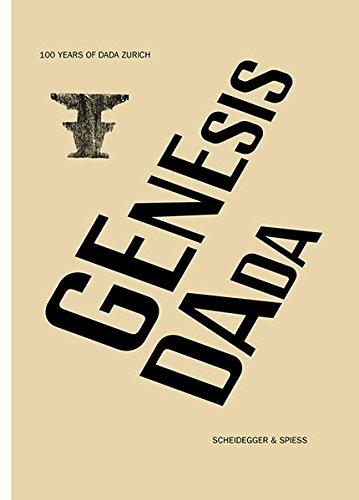 Genesis Dada: 100 Years of Dada Zurich pdf