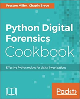 Python Digital Forensics Cookbook: Effective Python recipes