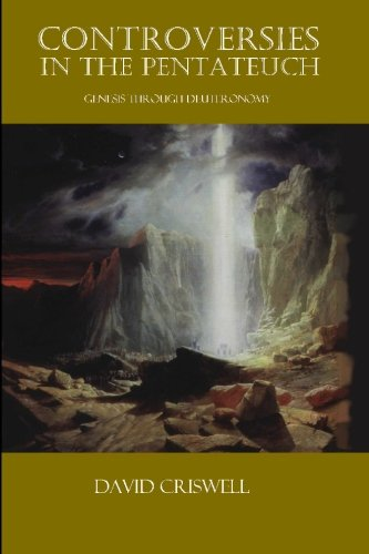 Read Online Controversies in the Pentateuch: Genesis through Deuteronomy PDF