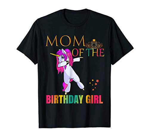 CUTE: MOM Of Birthday Girl Dabbing Unicorn Party Shirt Idea -