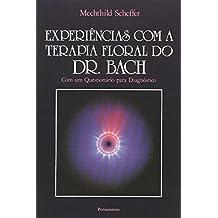 Experiencias Com A Terapia Floral Do Dr. Bach