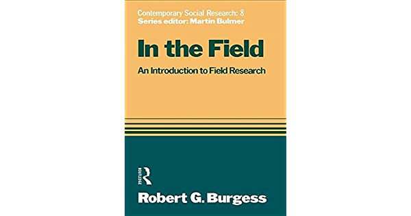 In the Field: An Introduction to Field Research (Contemporary Social Research Series, 8)