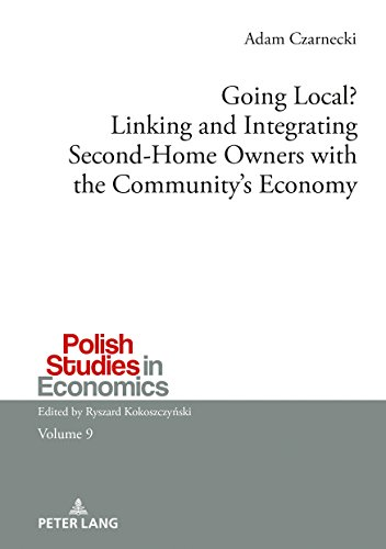 Going Local? Linking and Integrating Second-Home Owners with the Community's Economy: A comparative study between Finnish and Polish second-home owners