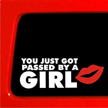 You just got passed by a girl JDM sticker decal car girl funny race turbo window