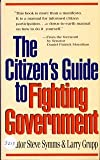 img - for The Citizen's Guide to Fighting Government book / textbook / text book