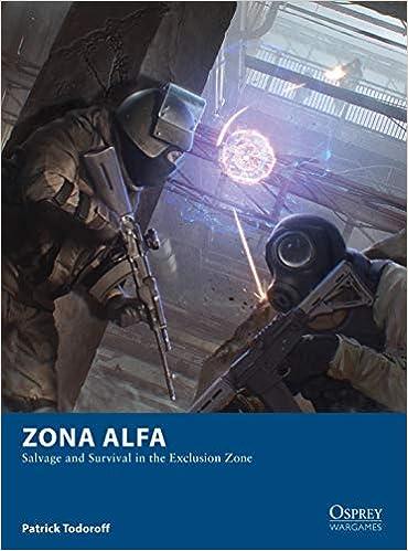 Zona Alfa: Salvage and Survival in the Exclusion Zone Osprey Wargames: Amazon.es: Todoroff, Patrick, Lamont, Sam: Libros en idiomas extranjeros