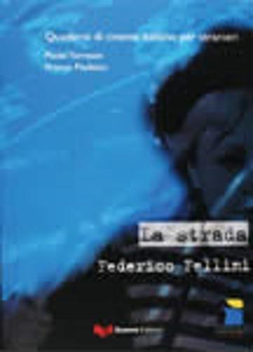 La strada. Federico Fellini (Inglese) Copertina flessibile – 31 dic 2004 Paolo Torresan Franco Pauletto P. E. Balboni Guerra Edizioni
