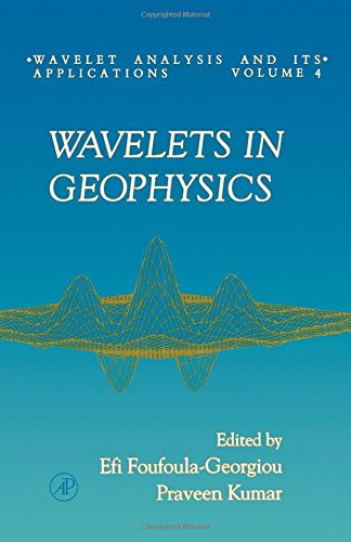 Wavelets in Geophysics, Volume 4 (Wavelet Analysis and Its Applications)