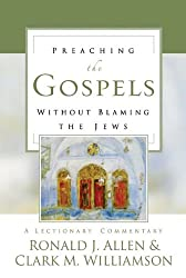 Preaching the Gospels Without Blaming the Jews: A Lectionary Commentary