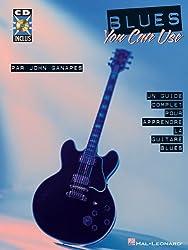 Blues You Can Use: Un Guide Complet Pour Apprendre La Guitare Blues [With CD (Audio)]