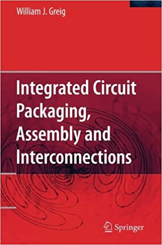 Integrated Circuit Packaging, Assembly and Interconnections by William Greig (2010-12-02)