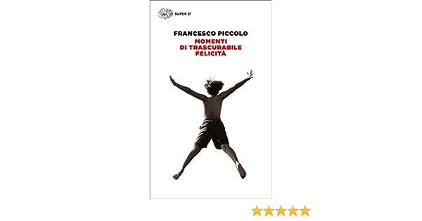 Momenti di trascurabile felicità (LArcipelago Einaudi Vol. 169) (Italian Edition)