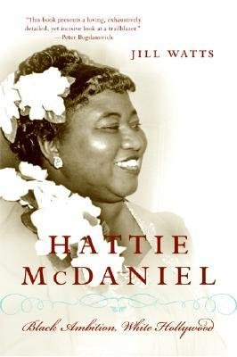 Price comparison product image [ Hattie McDaniel: Black Ambition,  White Hollywood - Greenlight By Watts,  Jill ( Author ) Paperback 2007 ]