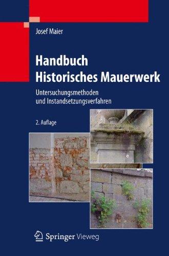 Handbuch Historisches Mauerwerk: Untersuchungsmethoden und Instandsetzungsverfahren Gebundenes Buch – 23. Mai 2012 Josef Maier Springer 3642254675 Bau- und Umwelttechnik