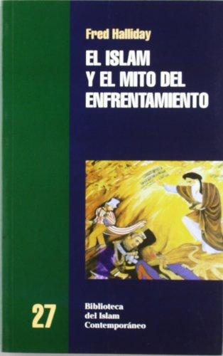 (El Islam y el Mito del Efrentamiento / Islam and the Myth of Confrontation (Biblioteca Del Islam Contemporaneo / Library of Contemporary Islam) (Spanish Edition))