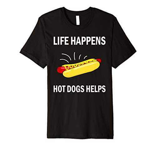 Hot Dogs Life Funny Hot Dog Sausages Lovers Gift Premium -
