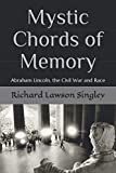 Mystic Chords of Memory: Abraham Lincoln, the Civil