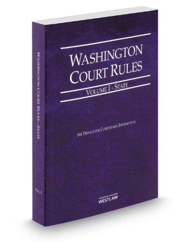 Washington Court Rules - State, 2014 ed. (Vol. I, Washington Court Rules)