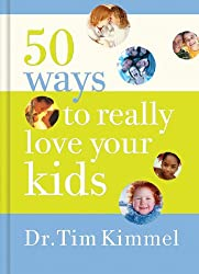 50 Ways to Really  Love Your Kids: Simple Wisdom and Truths for Parents (English Edition)