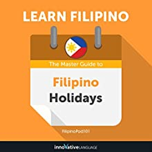 Learn Filipino: The Master Guide to Filipino Holidays for Beginners Audiobook by Innovative Language Learning LLC Narrated by FilipinoPod101.com
