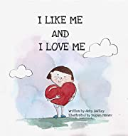 I Like Me And I Love Me: A self-love and like book of affirmations for children