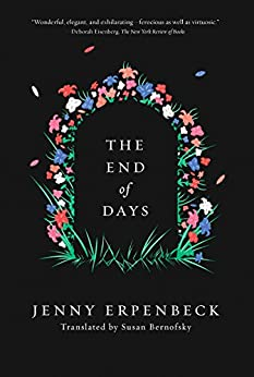 The End of Days by [Erpenbeck, Jenny]