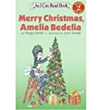 img - for Merry Christmas, Amelia Bedelia (I Can Read Book) by Peggy Parish (2002) Paperback book / textbook / text book