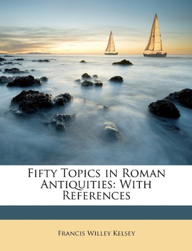 Download Fifty Topics in Roman Antiquities: With References pdf epub