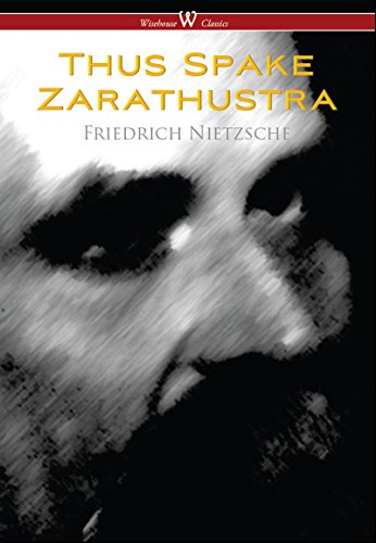 #freebooks – Thus Spake Zarathustra – A Book for All and None (Wisehouse Classics) by Friedrich Nietzsche