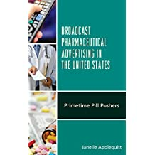 Broadcast Pharmaceutical Advertising in the United States: Primetime Pill Pushers
