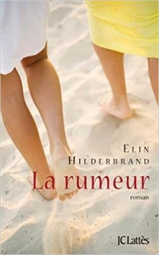 Elin Hilderbrand (2016) - La rumeur