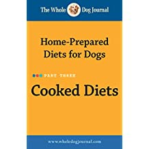 Whole Dog Journal Home-Prepared Diets for Dogs: Cooked Diets