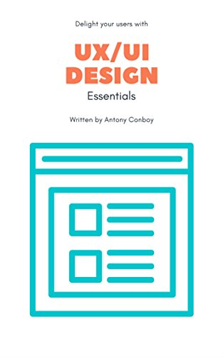 Best! UX/UI Design Essentials: Grow Your Skills, Delight Your Users and Learn The Basics of Tech's Fastest<br />[P.D.F]