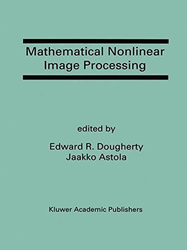 Mathematical Nonlinear Image Processing: A Special Issue of the Journal of Mathematical Imaging and Vision Pdf